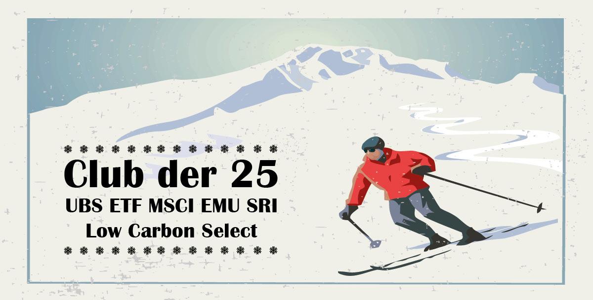 Club der 25 - UBS ETF MSCI EMU SRI Low Carbon Select